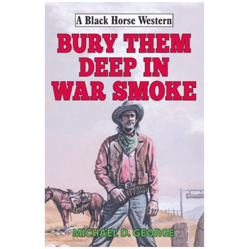 Bury Them Deep in War Smoke