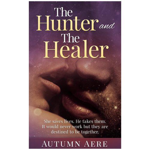 The Hunter and The Healer: A Werewolf Hunter Paranormal Romance