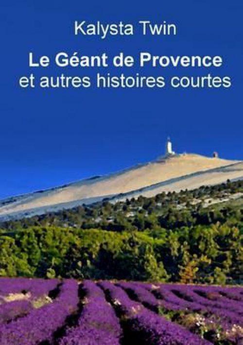 Le Geant De Provence Et Autres Histoires Courtes