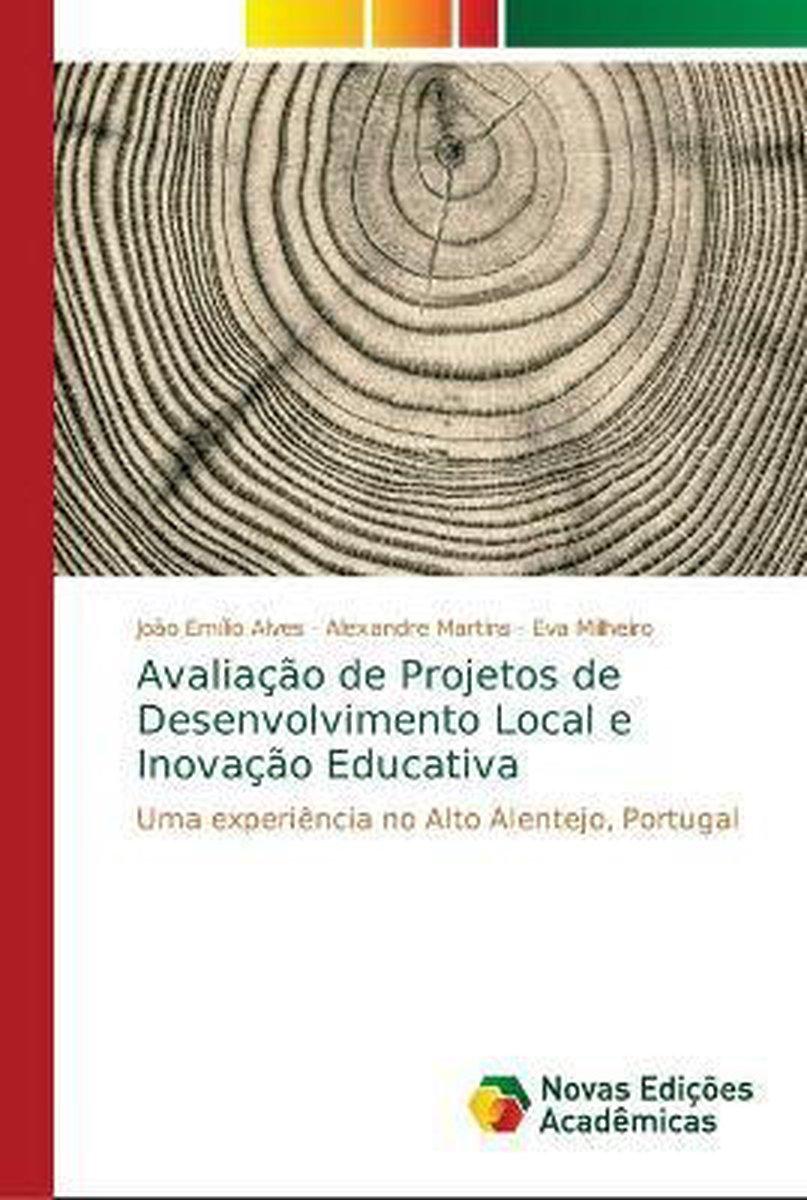 Avaliacao de Projetos de Desenvolvimento Local e Inovacao Educativa