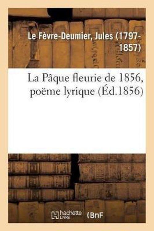 La Paque fleurie de 1856, poeme lyrique