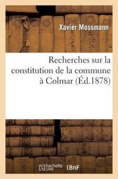 Recherches Sur La Constitution de la Commune A Colmar